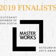 Four Finalists Announced for the 2019 Lieutenant Governor of Nova Scotia Masterworks Arts Award
