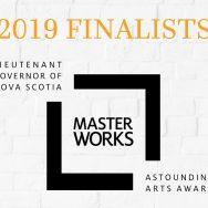 Four Finalists Announced for the 2019 Lieutenant Governor of Nova Scotia Masterworks Arts Award